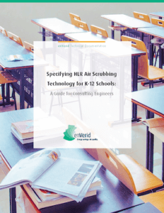 Specifying Air Scrubbing Technology in K-12 Schools: A Guide for Consulting Engineers